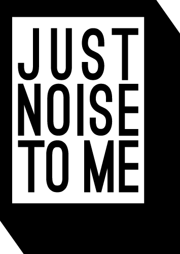 Just Noise To Me