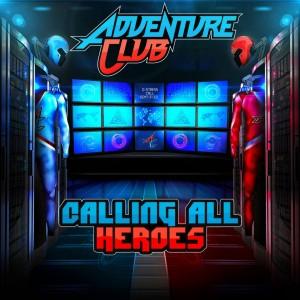 Adventure Club Calling All Heroes Pt. 1 EP
