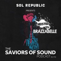 The Saviors of Sound Podcast Heisted by BRAZZABELLE