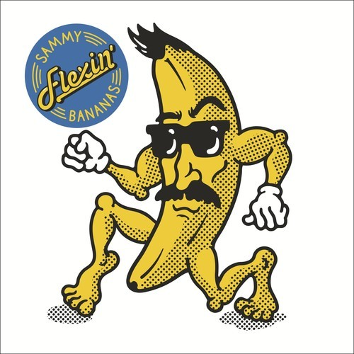 Sammy Bananas - Flexin' EP