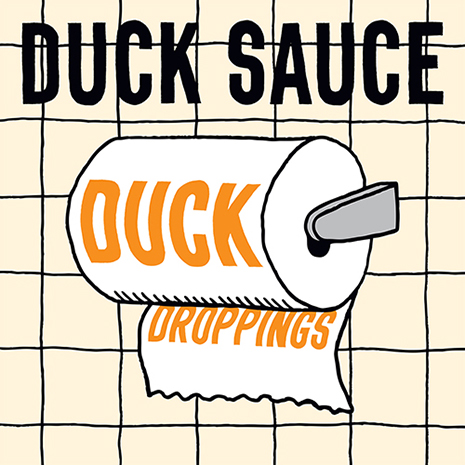 Duck Sauce - Duck Droppings EP