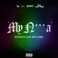 YG - My Nigga (Destructo & Wax Motif Remix)