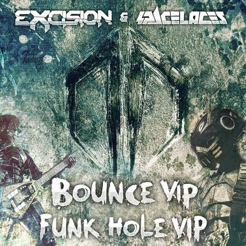 Excision & Space Laces - Bounce + Funk Hole VIP