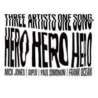"Frank Ocean + Mick Jones + Paul Simonon + Diplo - ""HERO"""