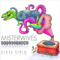 MisterWives - Reflections (Flaxo Remix) [Free Download]