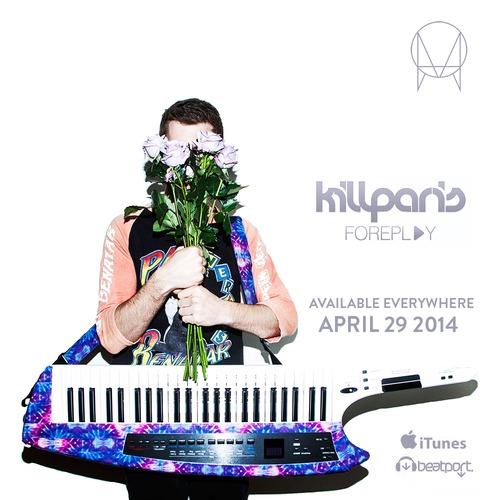Kill Paris - Foreplay EP [OWSLA]