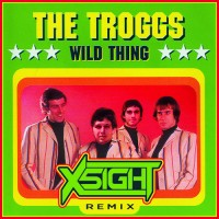 The Troggs - Wild Thing (X5IGHT Remix)