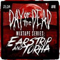 Earstrip & Torha HARD Day of the Dead Mixtape